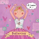 If I Were a... Ballerina, Pat Hegarty, 1589258347