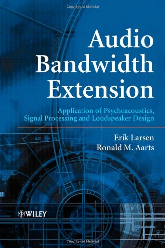 Audio Bandwidth Extension: Application of Psychoacoustics, Signal Processing and Loudspeaker Design by Wiley