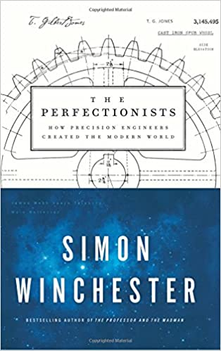 Winchester: The Perfectionists: How Precision Engineers Created the Modern World