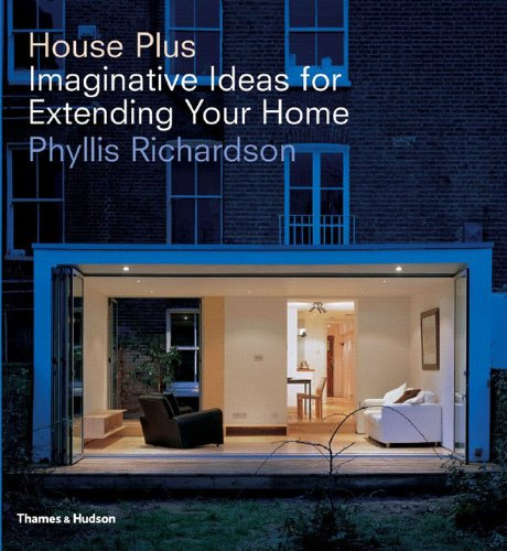 House Plus: Imaginative Ideas for Extending Your Home: Amazon.de ...