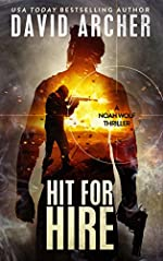 Hit For Hire -  An Action Thriller Novel (A Noah Wolf Novel, Thriller, Action, Mystery Book 4)
