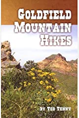 Goldfield Mountain Hikes by Ted Tenny (2006-11-15) Paperback