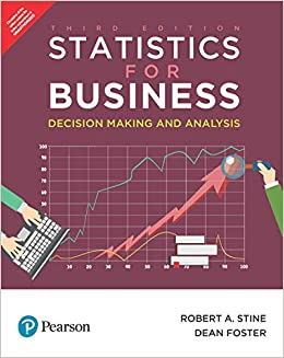 Statistics For Business Decision Making And Analysis 3rd Edition Robert E Stine 9789353940645 Amazon Com Books