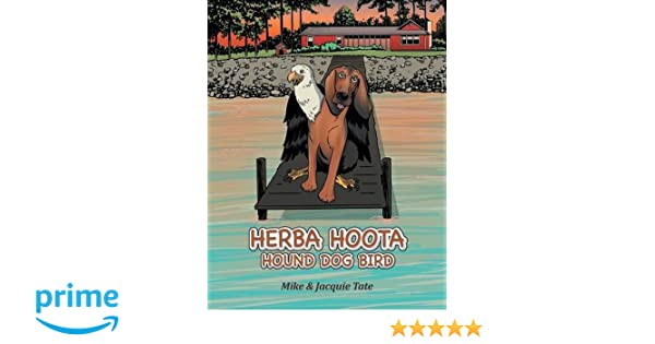 Herba hoota hound dog bird mike jacquie tate 9781491899748 herba hoota hound dog bird mike jacquie tate 9781491899748 amazon books fandeluxe Image collections
