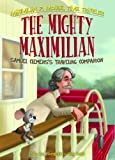 Mighty Maximilian: Samuel Clemens's Traveling Companion Book 4 (Maximilian P. Mouse, Time Traveler) by Philip Horender (2013) Library Binding