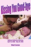 Kissing You Good-bye, Shari Lorenz, 1434310779