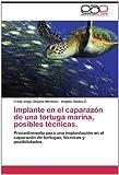 Implante en el Caparazón de una Tortuga Marina, Posibles Técnicas, Fredy Angel Orjuela Martinez and Angela Godoy C., 3659012718