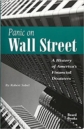 Panic on Wall Street A Classic History of Americas Financial Disasters-With a New Exploration of the Crash of 1987
