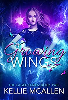 Growing Wings (Teen Paranormal Romance Series) (The Caged Series Book 2) by [McAllen, Kellie]
