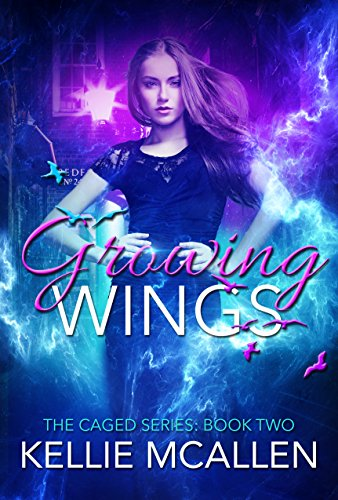 Growing Wings (Teen Paranormal Romance Series) (The Caged Series Book 2)