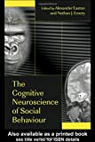 The Cognitive Neuroscience of Social Behaviour, , 1841693499