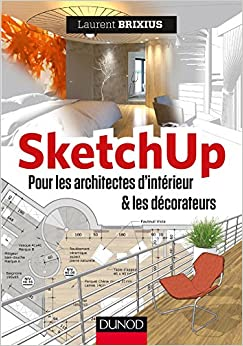 Libros Para Descargar Sketchup - Pour Les Architectes D'intérieur Et Les Décorateurs Documento PDF