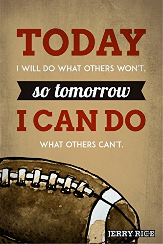 JSC452 Today I Will Do What Others Won't So Tomorrow I Can Do What Others Can't Poster Football | 18-Inches By 12-Inches | Motivational Inspirational | Premium 100lb Gloss Poster Paper