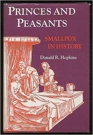 Resultado de imagen para Princes and Peasants – Smallpox in History by Donald R. Hopkins
