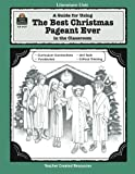 A Guide for Using The Best Christmas Pageant Ever in the Classroom (Literature Units)