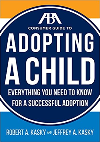 Book The ABA Consumer Guide to Adopting a Child: Everything You Need to Know for a Successful Adoption