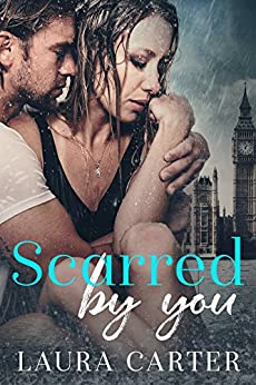 Scarred by You by [Carter, Laura]