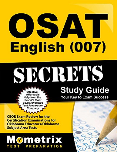 OSAT English (007) Secrets Study Guide: CEOE Exam Review for the Certification Examinations for Oklahoma Educators / Oklahoma Subject Area Tests