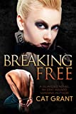 Breaking Free - A Guarded Novel: BDSM, dominatrix, transgender, taboo