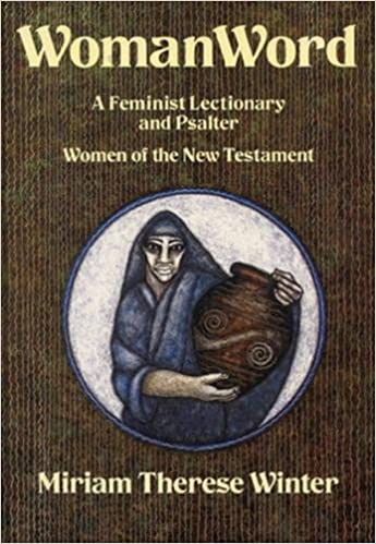 WomanWord: A Feminist Lectionary and Psalter: Women of the New Testament