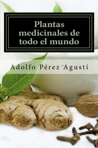 Plantas medicinales de todo el mundo: Una revisión actualizada (Tratamiento natural) (Volume 59) (Spanish Edition)