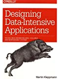 Designing Data–Intensive Applications