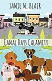 Canal Days Calamity (A Dog Days Mystery)