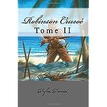 Robinson Crusoé: Tome II