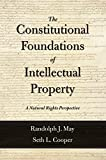 img - for The Constitutional Foundations of Intellectual Property: A Natural Rights Perspective book / textbook / text book