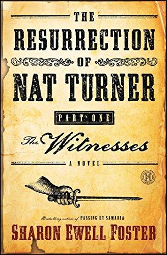 Resurrection Part (The Resurrection of Nat Turner, Part 1: The Witnesses: A Novel)
