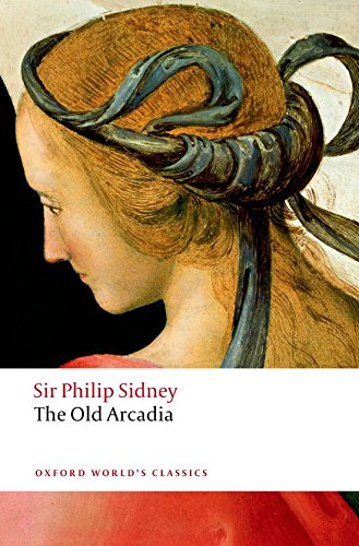 The Countess of Pembroke's Arcadia: (The Old Arcadia) (Oxford World's Classics)
