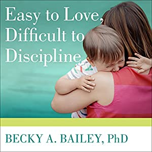 Easy to Love, Difficult to Discipline Audiobook