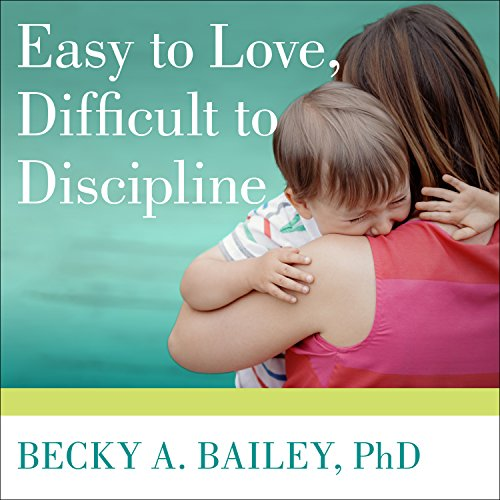 Easy to Love, Difficult to Discipline: The 7 Basic Skills for Turning Conflict into Cooperation Audiobook [Free Download by Trial] thumbnail