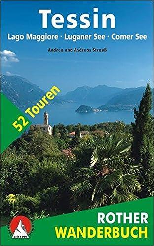 Tessin Lago Maggiore Luganer See Und Comer See 52 Touren Mit Gps Tracks Rother Wanderbuch Amazon De Strauss Andrea Strauss Andreas Bucher
