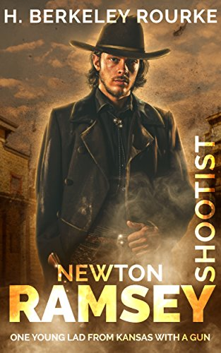 Newton Ramsey: Shootist by [Rourke, H. Berkeley]