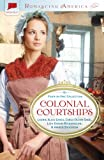 Colonial Courtships, Laurie Alice Eakes and Carla Olson Gade, 1616266945