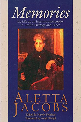 Memories: My Life as an International Leader in Health, Suffrage, and Peace