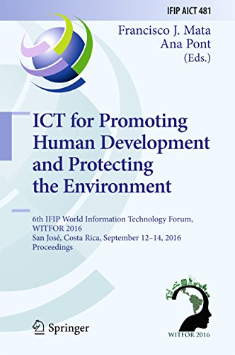 ICT for Promoting Human Development and Protecting the Environment: 6th IFIP World Information Technology Forum, WITFOR 2016, San José, Costa Rica, September ... in Information and Communication (Mat San Jose)
