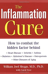 The Inflammation Cure : How to Combat the Hidden Factor