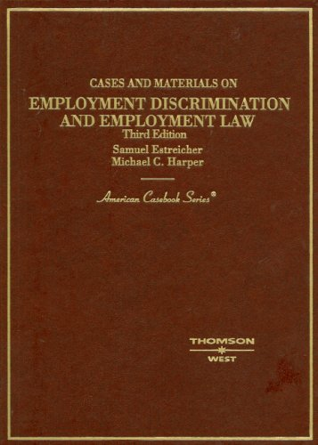 Cases and Materials on Employment Discrimination and Employment Law (American Casebooks)