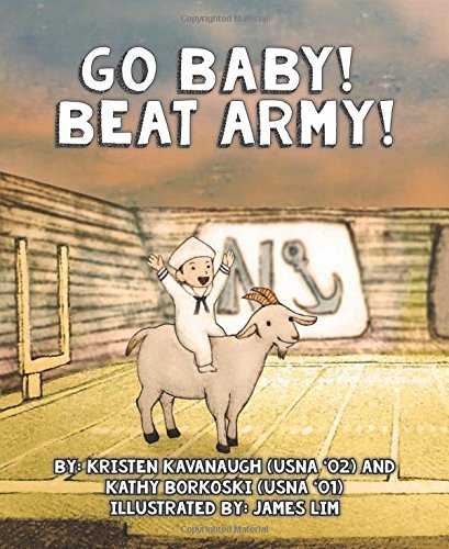 (Go Baby! Beat Army!: An Army-Navy Game Baby Book)