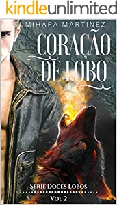 Coração de Lobo (Série Doces Lobos Livro 2)
