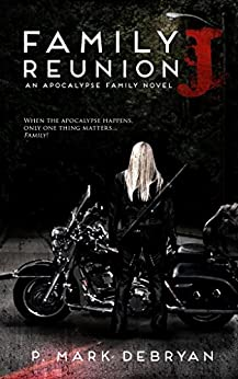 """J"": Family Reunion II (An Apocalypse Family Novel Book 2) by [DeBryan, P. Mark]"