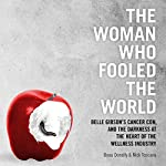 The Woman Who Fooled the World | Beau Donelly,Nick Toscano