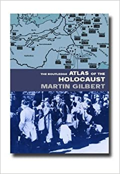 The Routledge Atlas of the Holocaust (Routledge Historical Atlases) by Martin Gilbert (2002-10-20)
