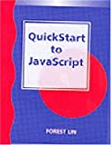 img - for QuickStart to JavaScript by Forest Lin (2000-05-25) book / textbook / text book