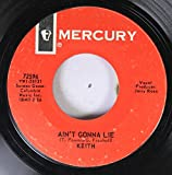 KEITH 45 RPM AIN'T GONNA LIE / IT STARTED ALL OVER AGAIN