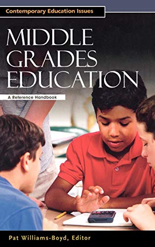 Middle Grades Education: A Reference Handbook...