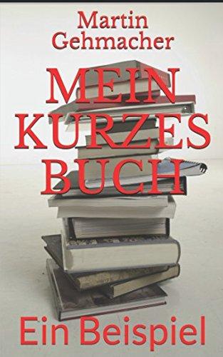 Read Online Mein kurzes Buch: Ein Beispiel (KDP Anleitungen) (German Edition) ebook