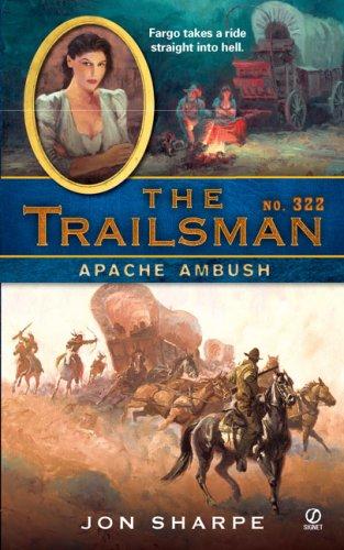The Trailsman #322: Apache Ambush